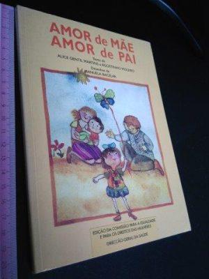 Amor de pai Amor de mãe - Alice Gentil Martins / Agostinho Moleiro / Manuela Bacelar
