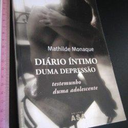 Diário íntimo duma depressão - Mathilde Monaque