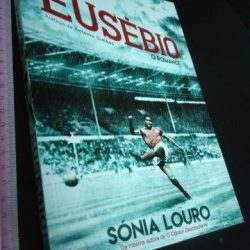 Eusébio - O romance - Sónia Louro