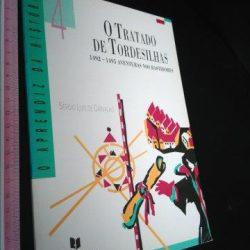 O Tratado de Tordesilhas - Sérgio Luís de Carvalho