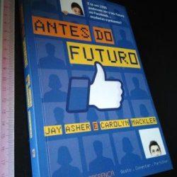 Antes do futuro - Jay Asher / Carolyn Mackler