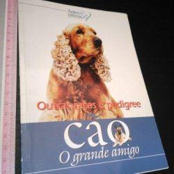 Cão - O grande amigo (Outras raças e pedigree) -