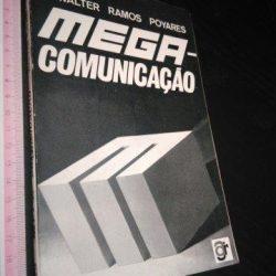 Mega-comunicação - Walter Ramos Poiares