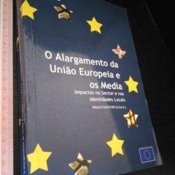 O alargamento da União Europeia e os Media - Paulo Faustino