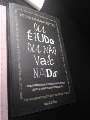 Ou é Tudo ou Não Vale Nada - Pedro Chagas Freitas