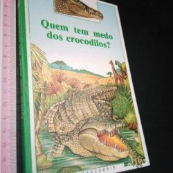 Quem tem medo dos crocodilos - Descobrir -
