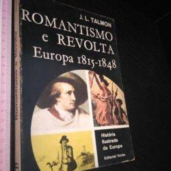Romantismo e revolta (Europa 1815-1848) - J. L. Talmon