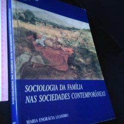 Sociologia da Família nas Sociedades Contemporâneas - Maria Engrácia Leandro
