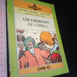 Um cheirinho de canela (1.ª ed.) - Ana Maria Magalhães / Isabel Alçada