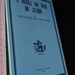 À beira do mar de Junho - João Miguel Fernandes Jorge