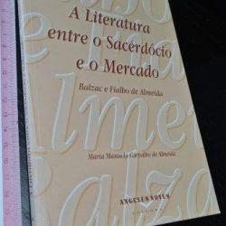 A literatura entre o sacerdócio e o mecado - Maria Manuela Carvalho de Almeida