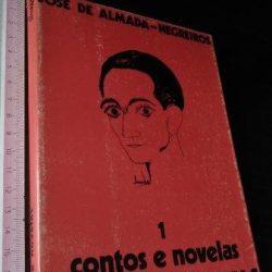 Contos e novelas 1 - José de Almada-Negreiros