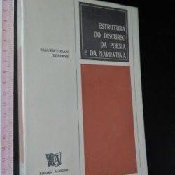 Estrutura do discurso da poesia e da narrativa - Maurice-Jean Lefebve