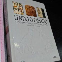 Lendo o passado (Do cuneiforme ao alfabeto - A história da escrita antiga) -