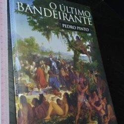 O último bandeirante - Pedro Pinto
