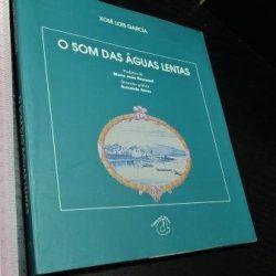 O som das águas lentas - Xosé Lois García
