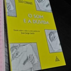 O som e a dúvida - Júlio Conrado