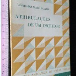 Atribulações de um escritor - Conrado Nalé Roxlo