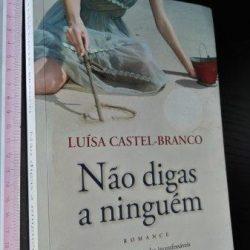 Não digas a ninguém - Luísa Castel-Branco