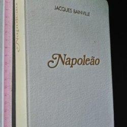 Napoleão - Jacques Bainville