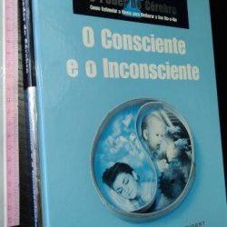 O consciente e o inconsciente (O poder do cérebro) -