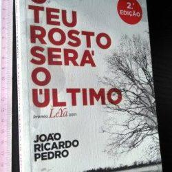 O teu rosto será o último - João Ricardo Pedro