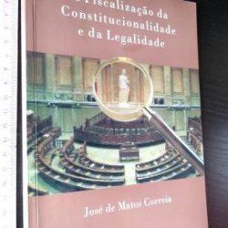 A fiscalização da constitucionalidade e da legalidade - José de Matos Correia