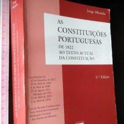 As constituições portuguesas de 1822 ao texto actual da Constituição - Jorge Miranda