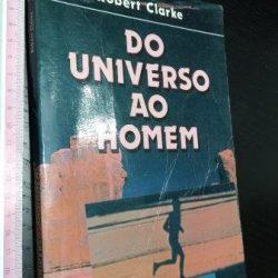 Do universo ao homem - Robert Clarke