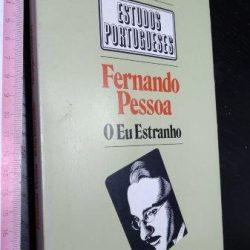 Fernando Pessoa (O eu estranho) - Georges Güntert