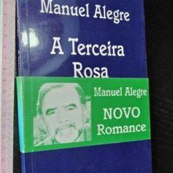 A terceira rosa - Manuel Alegre