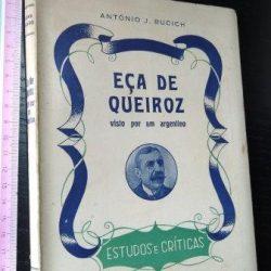 Eça de Queiroz visto por um argentino - António J. Bucich
