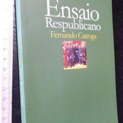 Ensaio respublicano - Fernando Catroga