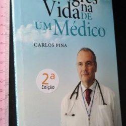 Milagres na vida de um médico - Carlos Pina
