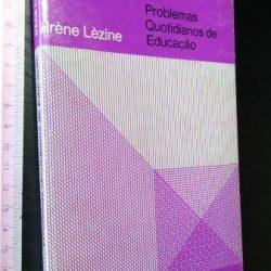 Problemas quotidianos de educação - Irène Lèzine