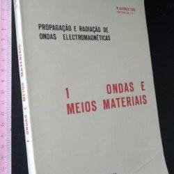 Propagação e radiação de ondas electromagnéticas (1 - Ondas e meios materiais) - M. de Abreu Faro