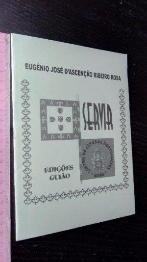Servir - Eugénio José d'Ascenção Ribeiro Rosa