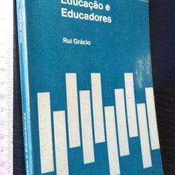 Educação e educadores - Rui Grácio