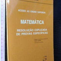 Matemática (Resolução explicada de provas específicas) - Manuel Alberto M. Ferreira