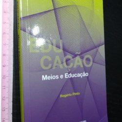 Meios e educação - Rogério Pinto