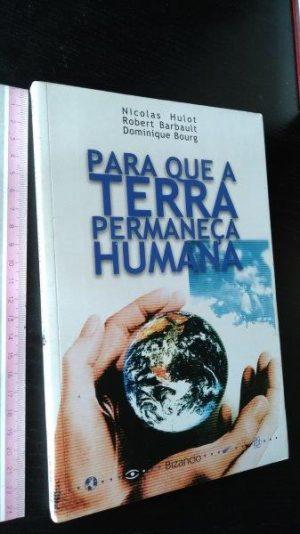 Para que a Terra permaneça humana - Nicolas Hulot