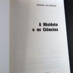 A história e as ciências - Pierre Raymond