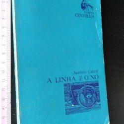 A linha e o nó - António Cabral