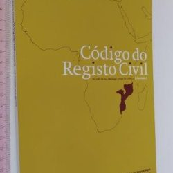 Código do Registo Civil Anotado (Moçambique) - Manuel Didier Malunga