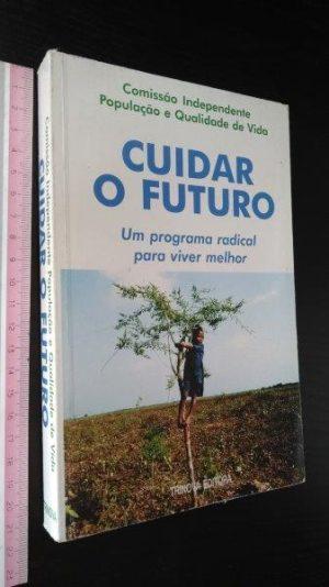 Cuidar o futuro (Um programa radical para viver melhor) -