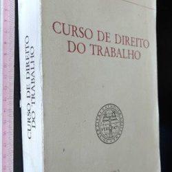 Curso de Direito do Trabalho - Bernardo da Gama Lobo Xavier
