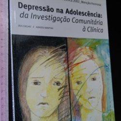 Depressão na adolescência (da investigação comunitária à clínica) - Rui Coelho