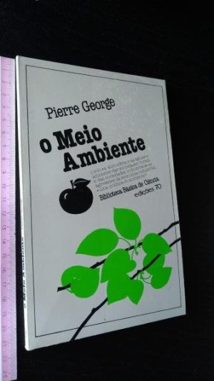 O meio ambiente - Pierre George