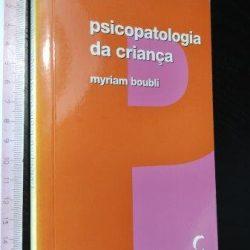 Psicopatologia da criança - Myriam Boubli
