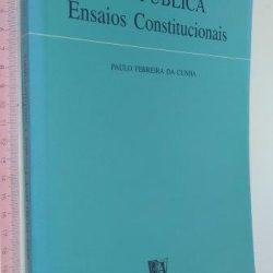 Res Publica (Ensaios Constitucionais) - Paulo Ferreira da Cunha